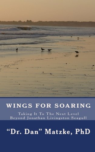 9781450536936: Wings For Soaring: Taking It To The Next Level - Beyond Jonathan Livingston Seagull
