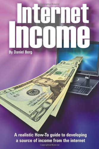 9781450538190: Internet Income: A realistic how to guide to developing a source of income from the internet.