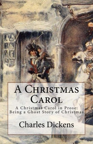 A Christmas Carol: A Christmas Carol in: Charles Dickens