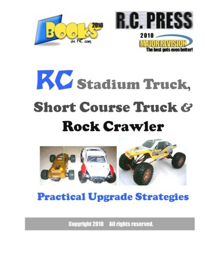 9781450540124: RC Stadium Truck, Short Course Truck & Rock Crawler: Practical Upgrade Strategies