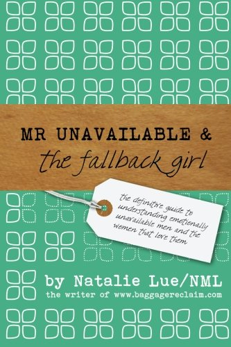 9781450540391: Mr. Unavailable and the Fallback Girl: The Definitive Guide to Understanding Emotionally Unavailable Men and the Women that Love Them
