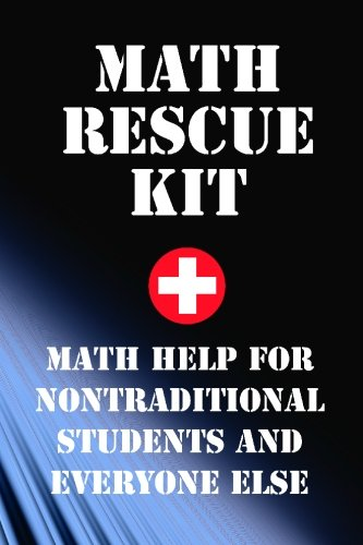 9781450541169: Math Rescue Kit: Breakthrough Strategies For Nontraditional Students and Everyone Else