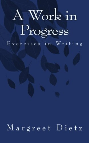 9781450541695: A Work in Progress: Exercises in Writing