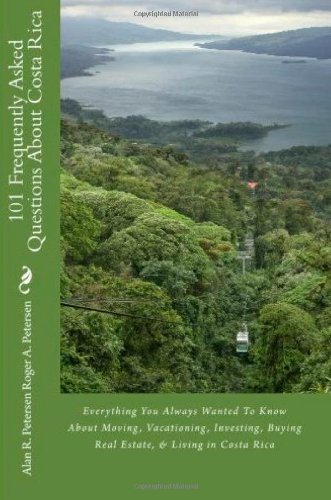 9781450541817: 101 Frequently Asked Questions About Costa Rica: Everything You Always Wanted To Know About Moving, Vacationing, Investing, Buying Real Estate, & Living in Costa Rica