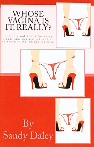 Whose Vagina is it Really?: A Single Woman's guide to taking control of her Sexuality.: Sandy ...