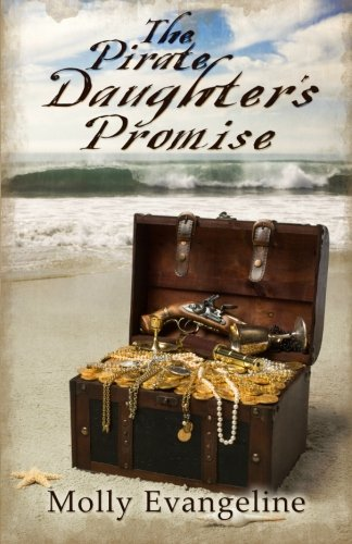 9781450542555: The Pirate Daughter's Promise: Pirates & Faith, Book 1