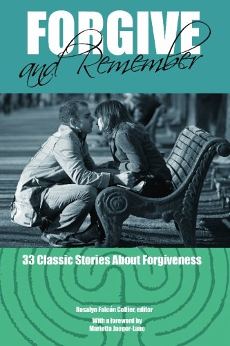 9781450542685: Forgive and Remember: 33 Classic Stories About Forgiveness