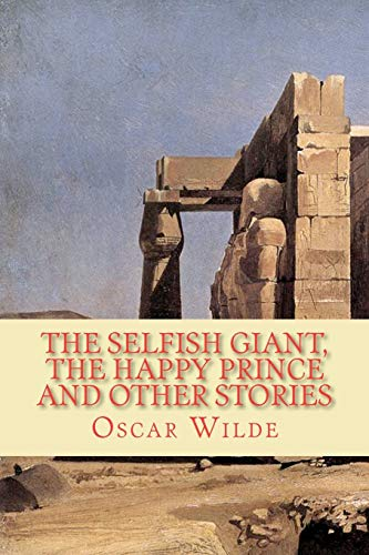 9781450543316: The Selfish Giant, the Happy Prince and Other Stories