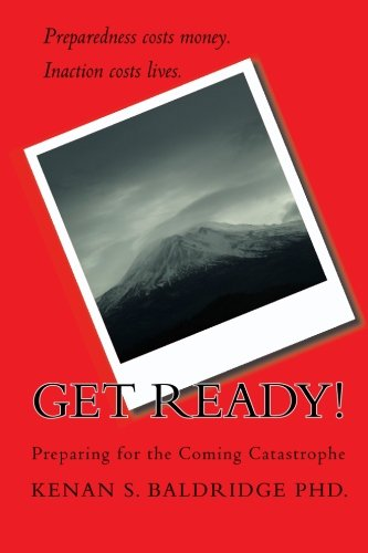 9781450543446: Get Ready!: Preparing for the Coming Catastrophe