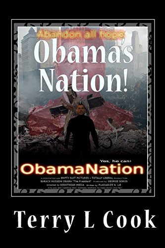 Obama's Nation!: Obama's Nation Is Now A Communist Abomination! (1450543456) by Cook, Terry L