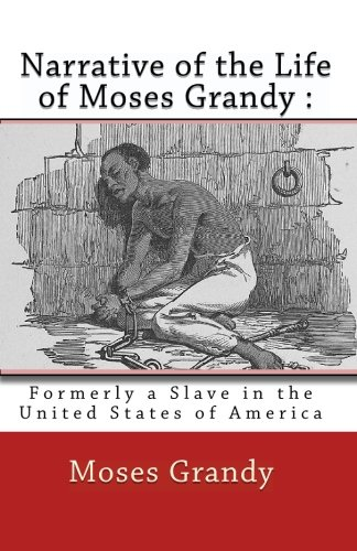 9781450543798: Narrative of the Life of Moses Grandy :: Formerly a Slave in the United States of America