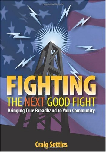 9781450543903: Fighting the Next Good Fight: Bringing True Broadband to Your Community