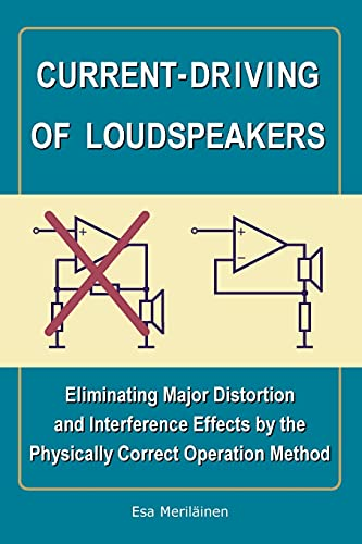 9781450544009: Current-Driving of Loudspeakers: Eliminating Major Distortion and Interference Effects by the Physically Correct Operation Method
