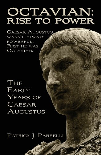 9781450544313: Octavian: Rise to Power: The Early Years of Caesar Augustus