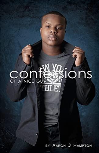 Confessions of a Nice Guy: Hampton, Aaron J.