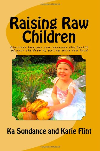 9781450546324: Raising Raw Children: Discover how you can increase the health of your child by eating more raw food