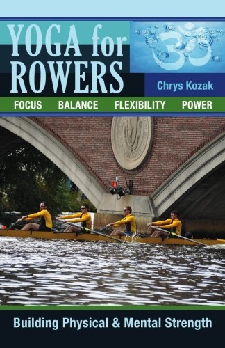 9781450546935: Yoga For Rowers: Building Physical & Mental Strength