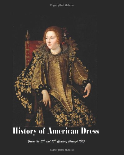 9781450547383: History of American Dress From the 15th and 16th Century through 1965