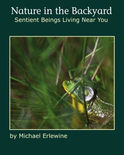 Nature in the Backyard: Sentient Beings Living Near You (1450548385) by Michael Erlewine