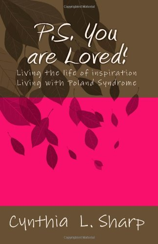 9781450549400: P.S. You are Loved!: Living the life of inspiration - Living with Poland Syndrome