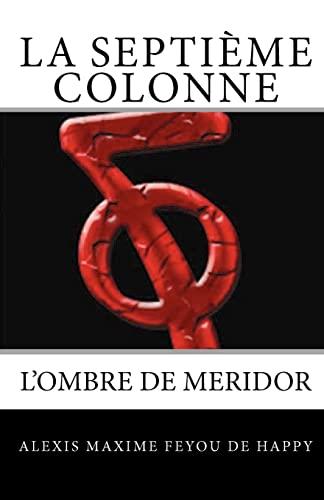 9781450549448: La Septieme Colonne: L'ombre de Meridor