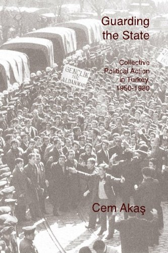 9781450553469: Guarding the State: Collective Political Action in Turkey, 1950-1980