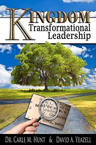 Kingdom Transformational Leadership: Dr. Carle M. Hunt