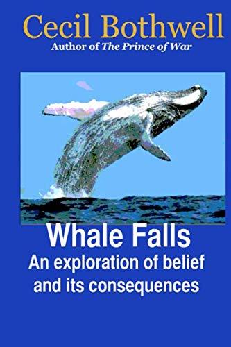 9781450555036: Whale Falls: An exploration of belief and its consequences