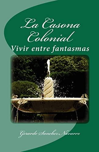 9781450556071: La Casona Colonial: Vivir entre fantasmas (Spanish Edition)