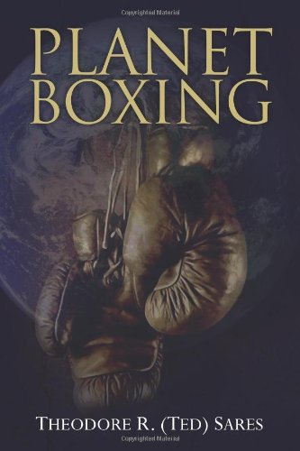 Planet Boxing: Theodore R. Sares