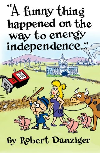 9781450557290: A Funny Thing Happened on the Way to Energy Independence