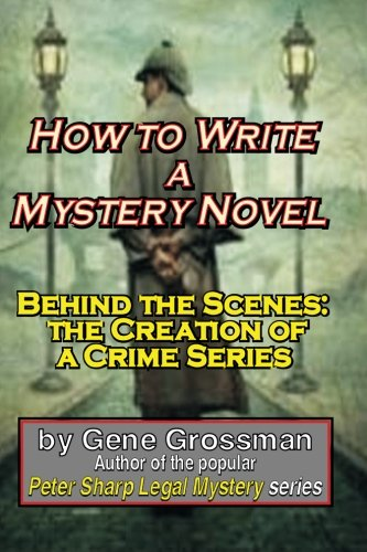 9781450557900: How to Write a Mystery Novel: Behind the Scenes: the Creation of a Crime Series