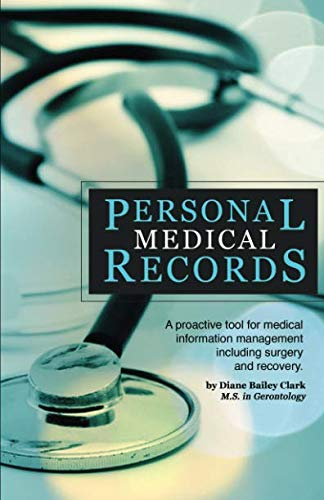 Personal Medical Records: A Proactive Tool for: Diane Bailey Clark