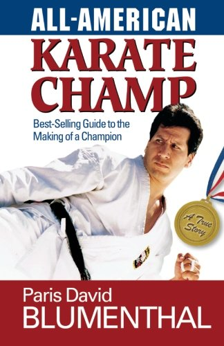 9781450559652: All-American Karate Champ: Best-Selling Guide to the Making of a Champion