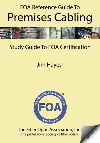 9781450559669: The FOA Reference Guide to Premises Cabling: Study Guide To FOA Certification