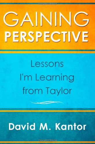 Gaining Perspective, Lessons Iapos;m Learning from Taylor: Kantor, David M.
