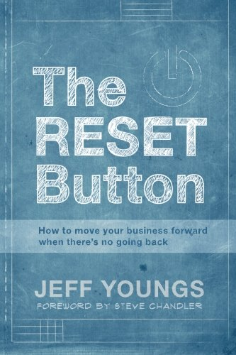 9781450560191: The RESET Button: How to Move Your Business Forward When There is No Going Back