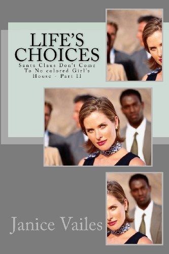 9781450561099: Life's Choices: Part II - Santa Claus Don't Come To No Colored Girl's House