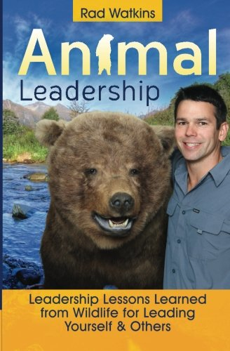 9781450562447: Animal Leadership: Leadership Lessons Learned from Wildlife for Leading Yourself and Others