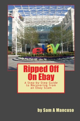 9781450562850: Ripped Off on Ebay: A Step-by-Step Guide to Recovering from an Ebay Scam
