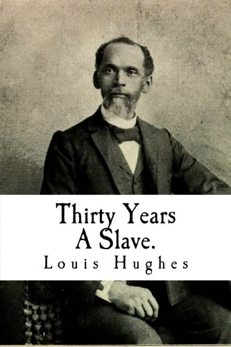 9781450565196: Thirty Years A Slave.: From Bondage To Freedom:The Institution of Slavery As Seen on the Plantation in the Home of the Planter