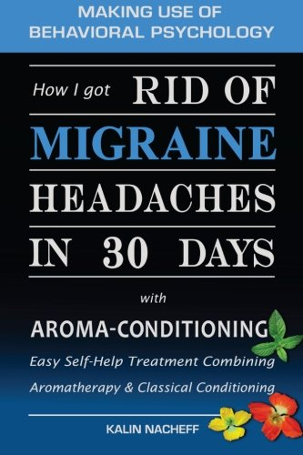 9781450566605: How I Got Rid of Migraine Headaches in 30 Days with Aroma-Conditioning