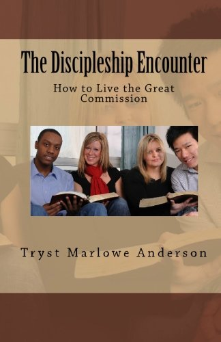 9781450567909: The Discipleship Encounter: How to Live the Great Commission