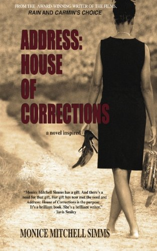 Address: House of Corrections: a novel inspired: Monice Mitchell Simms