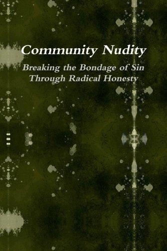 9781450568845: Community Nudity: Breaking the Bondage of Sin Through Radical Honesty