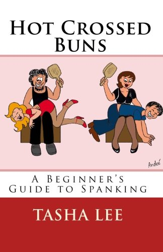 9781450568906: Hot Crossed Buns: A Beginner's Guide To Spanking