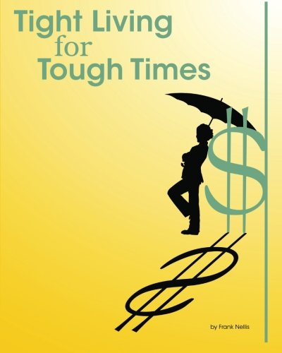 9781450569071: Tight Living for Tough Times: A Frugal Retiree's Guide to Thrift