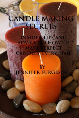 9781450571227: Candle Making Secrets: Insider Tips and Advice on How to Make Perfect Candles, Every Time