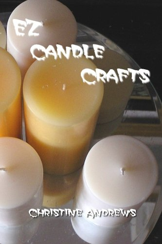 9781450574938: EZ Candle Crafts: Your comprehensive introduction to candle making crafts. How to make candles including soy candle making, gel candle making and many more.
