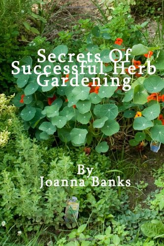 Secrets of Successful Herb Gardening: Banks, Joanna
